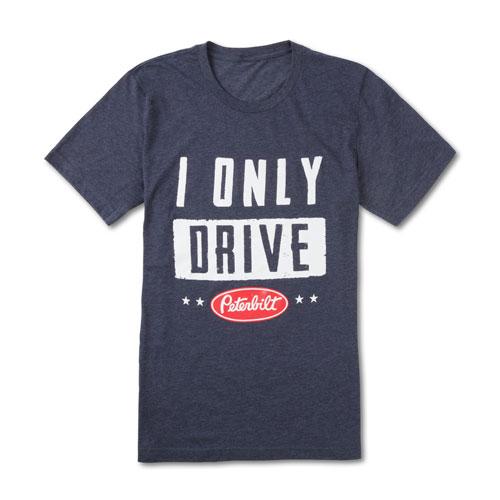 I Only Drive Peterbilt T-Shirt